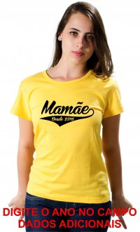 Camiseta Mamãe desde