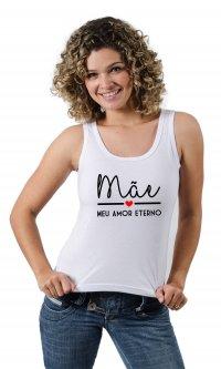 Camiseta Mãe (Meu Amor Eterno)