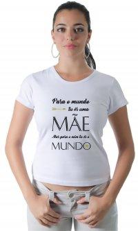 Camiseta Mãe, Meu Mundo