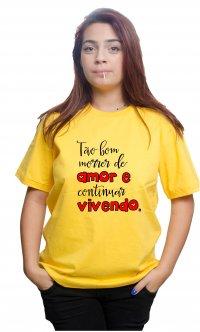 Camiseta Tão bom morrer de amor