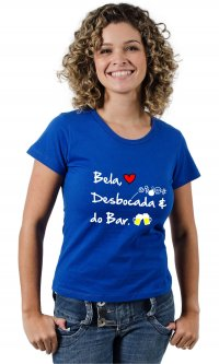 Camiseta Bela, desbocada e do bar
