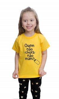 Camiseta Quem não, chora não mama