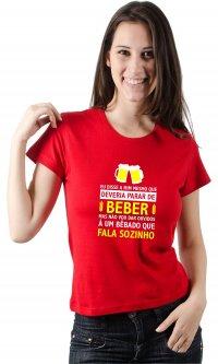 Camiseta Bêbado que fala sozinho