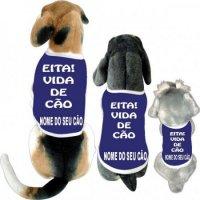 Cãomiseta - Eita Vida de cão