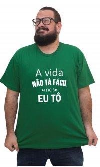 Camiseta Não tá fácil